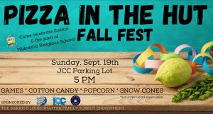 Pizza In The Hut - Fall Fest @ The Sidney and Pauline Friedman Jewish Community Center